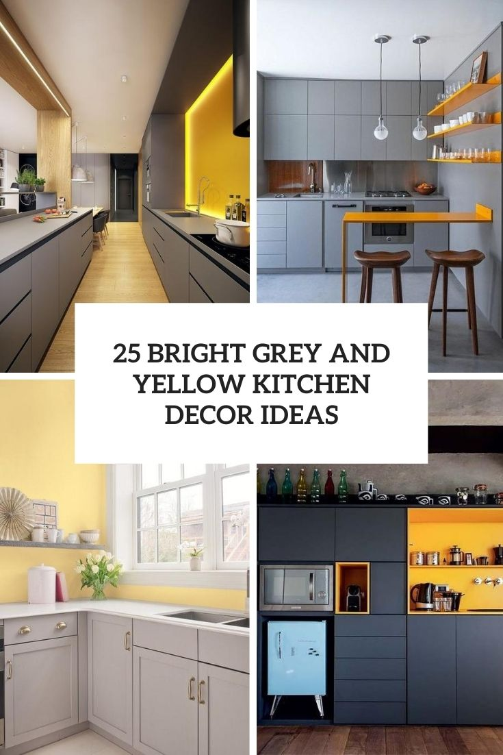 25 Bright Grey And Yellow Kitchen Decor Ideas