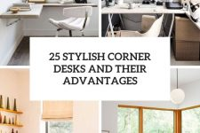 25 stylish corner desks and their advantages cover