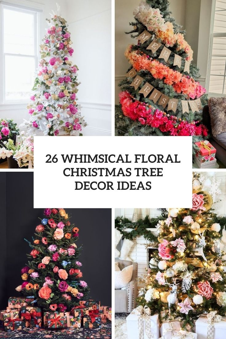 26 Whimsical Floral Christmas Tree Decor Ideas