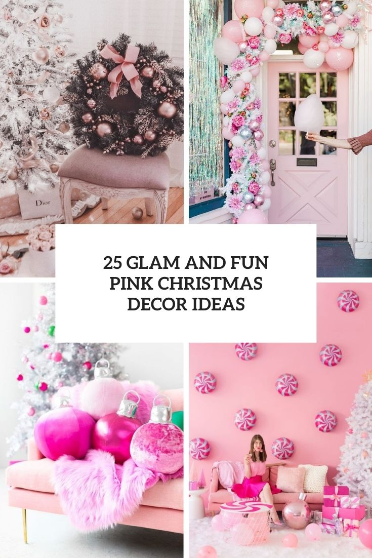 25 Glam And Fun Pink Christmas Decor Ideas