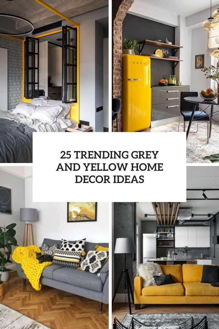 25 Trending Grey And Yellow Home Decor Ideas