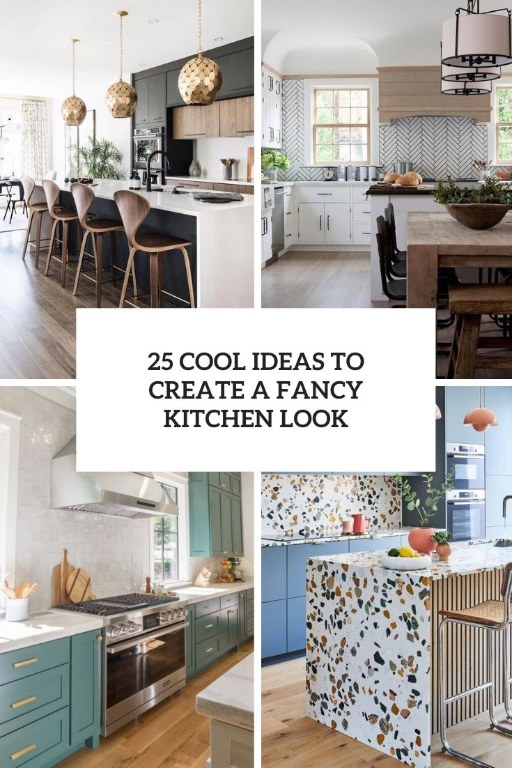25 Cool Ideas To Create A Fancy Kitchen Look