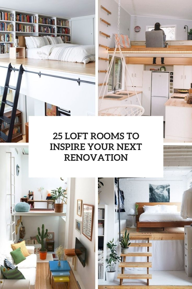 25 Loft Rooms To Inspire Your Next Renovation