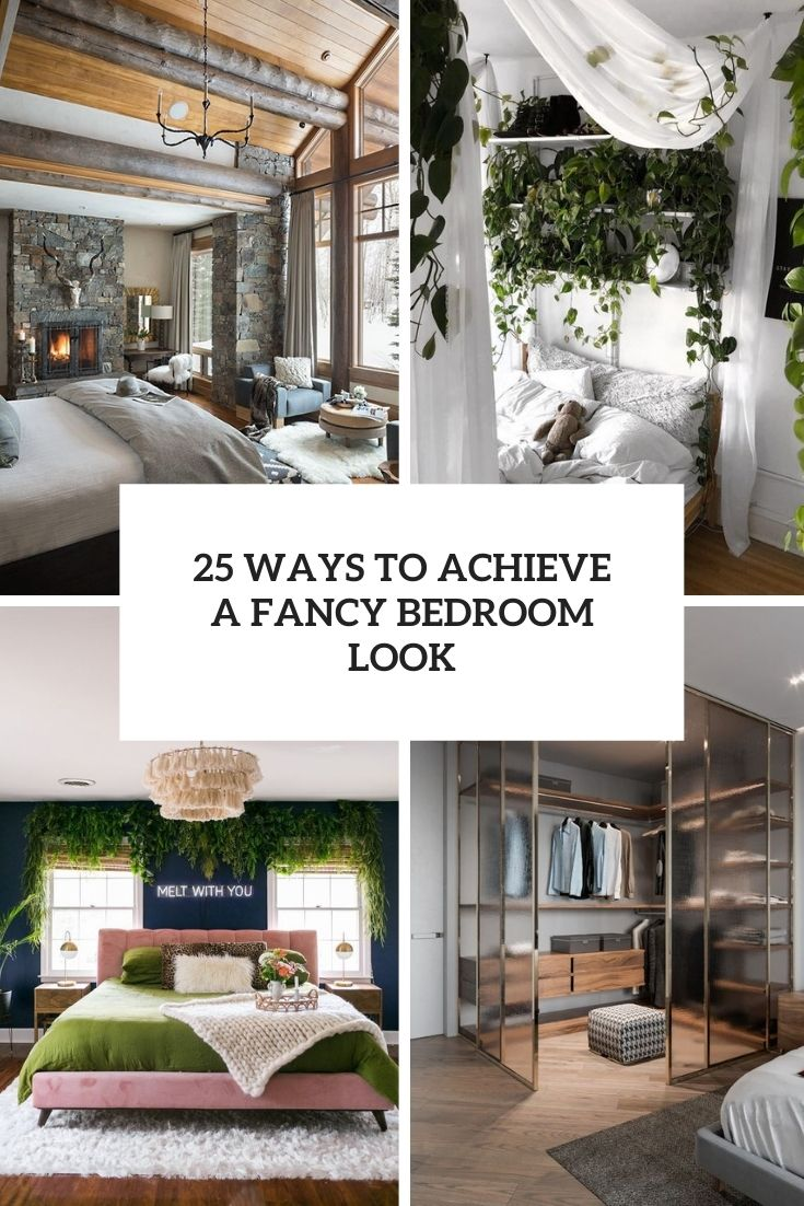 25 Ways To Achieve A Fancy Bedroom Look