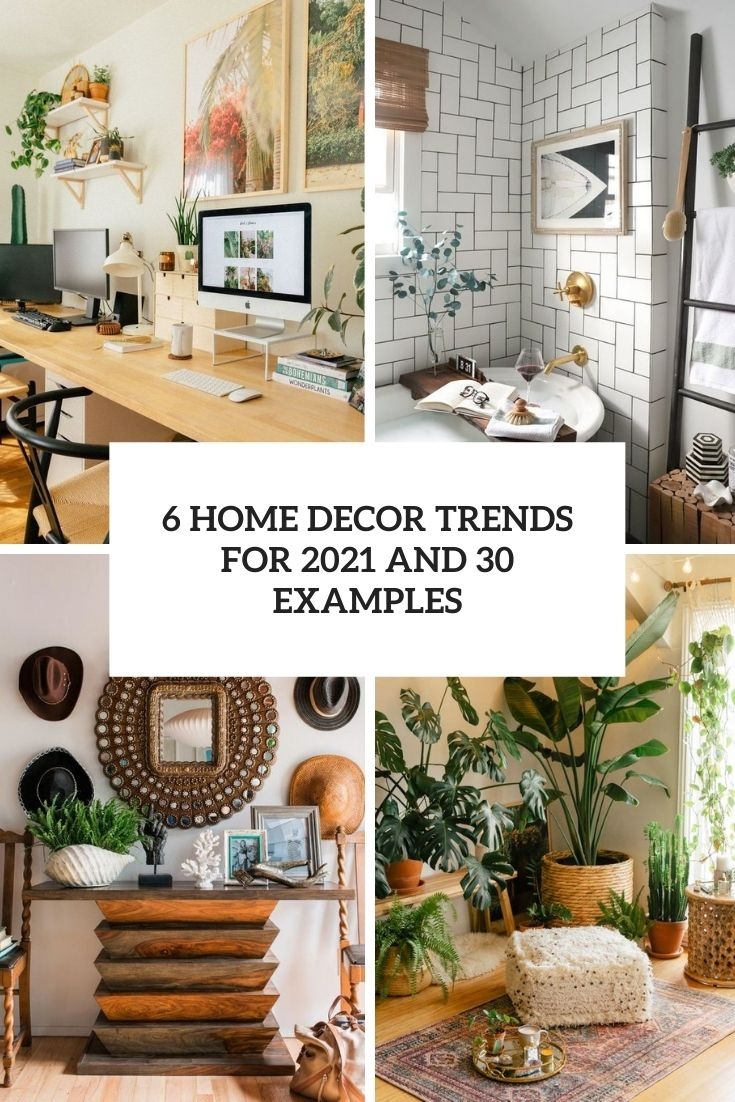 6 home decor trends for 2021 and 30 examples cover