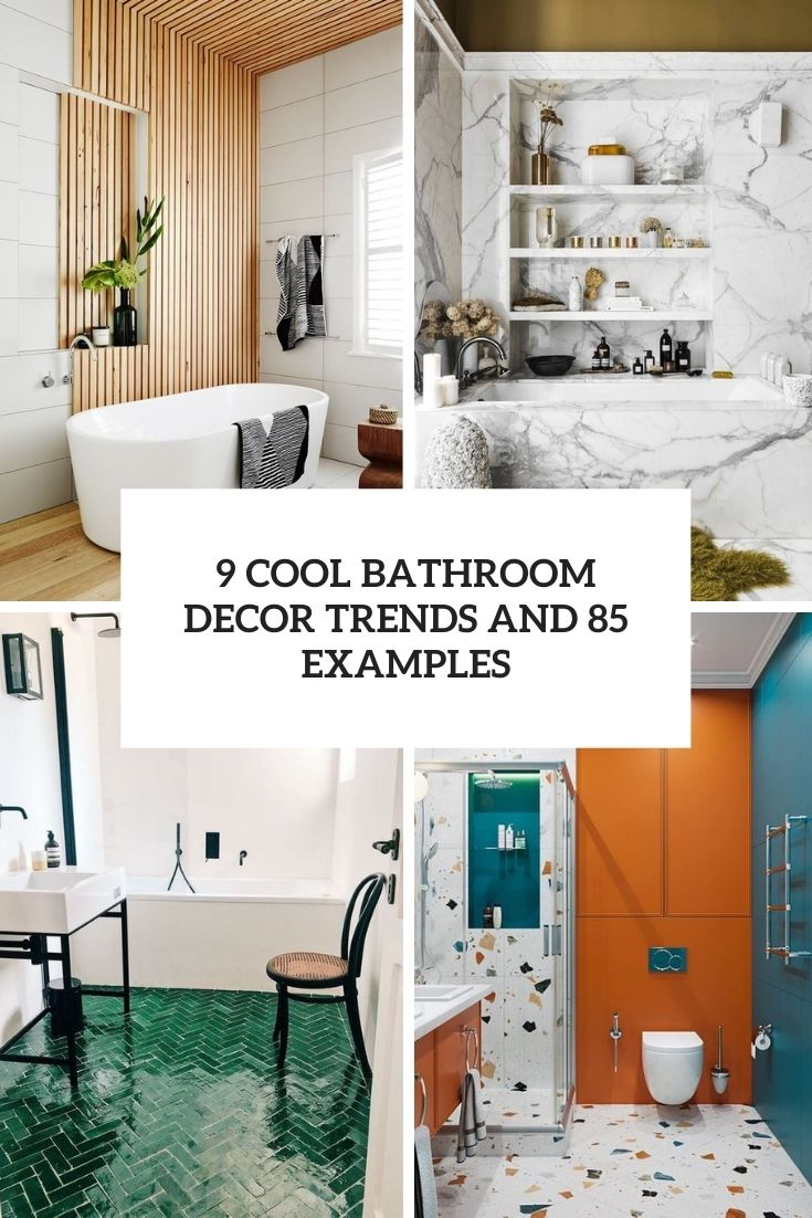 9 Cool Bathroom Decor Trends And 85 Examples
