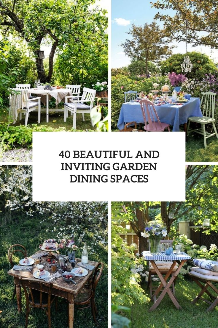 40 Beautiful And Inviting Garden Dining Spaces