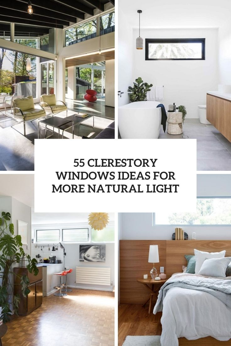 55 Clerestory Windows Ideas For More Natural Light