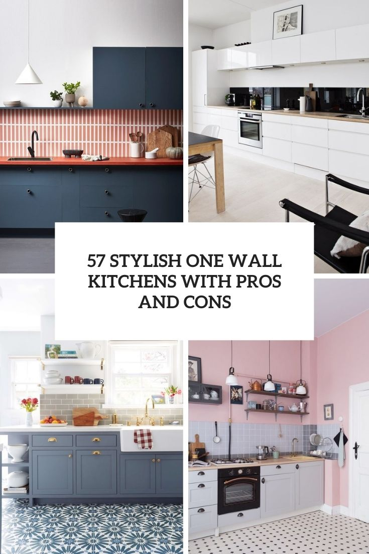 57 Stylish One Wall Kitchens With Pros And Cons
