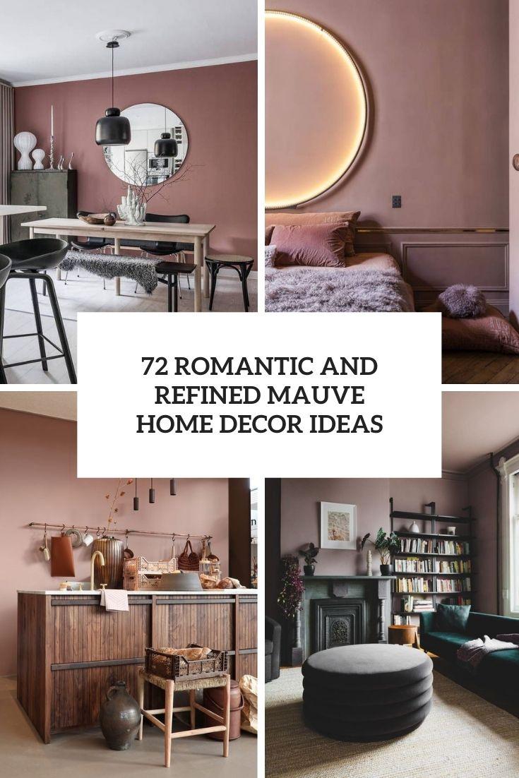 72 Romantic And Refined Mauve Home Decor Ideas