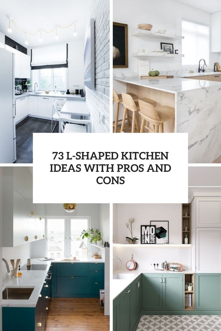 73 L-Shaped Kitchen Ideas With Pros And Cons