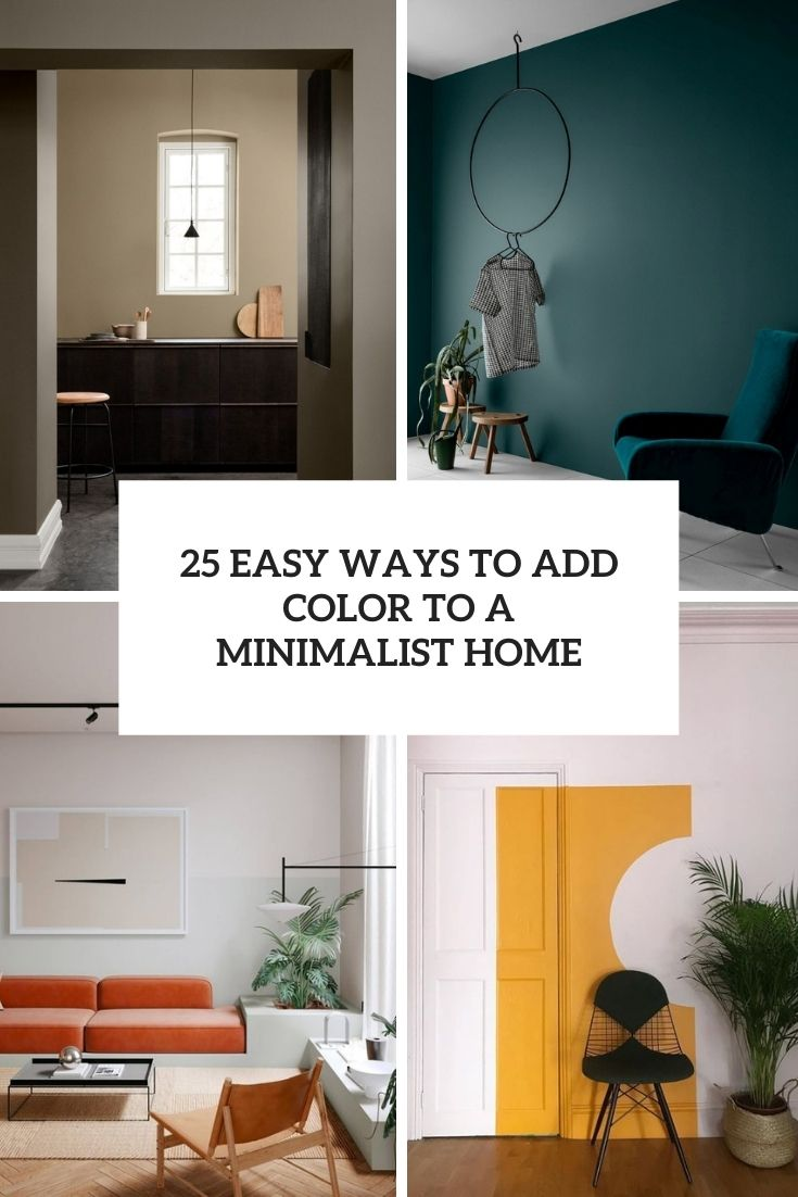 25 Easy Ways To Add Color To A Minimalist Home