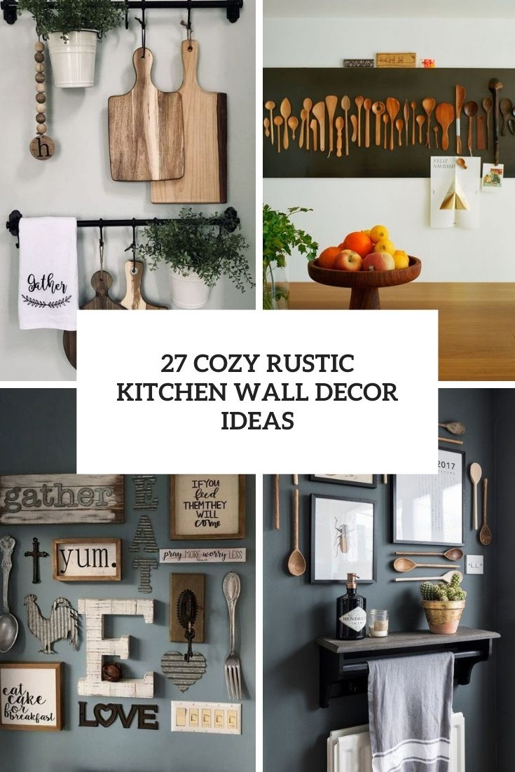 27 cozy rustic kitchen wall decor ideas cover