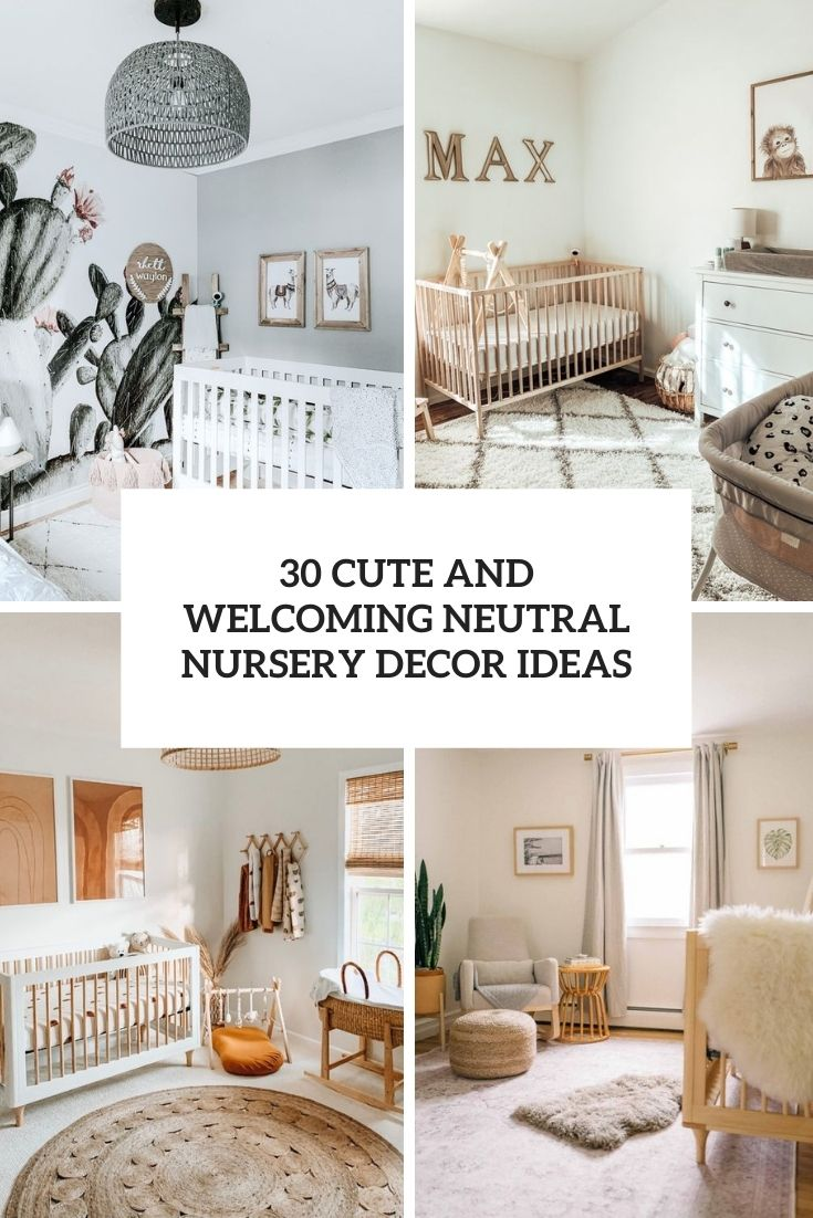 30 Cute And Welcoming Neutral Nursery Decor Ideas