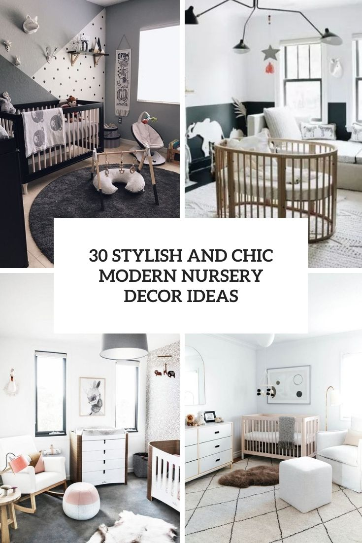 30 Stylish And Chic Modern Nursery Decor Ideas