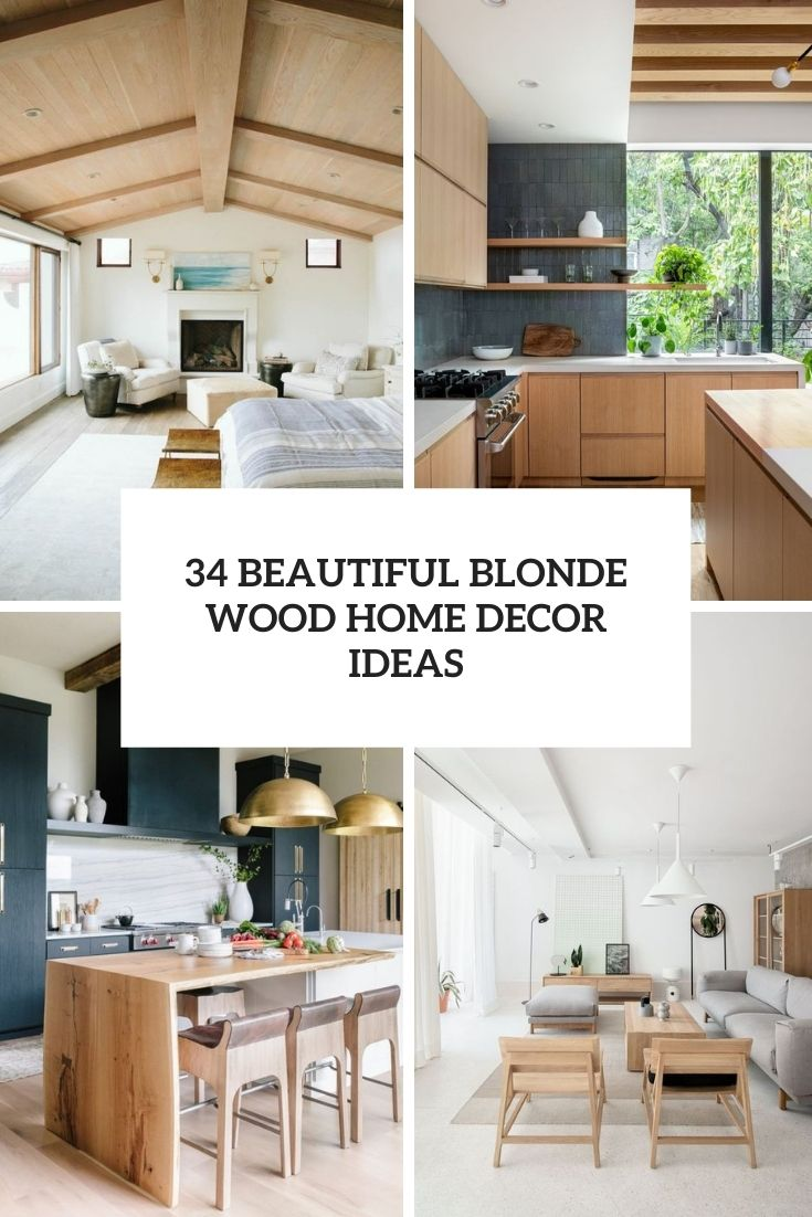 34 Beautiful Blonde Wood Home Decor Ideas