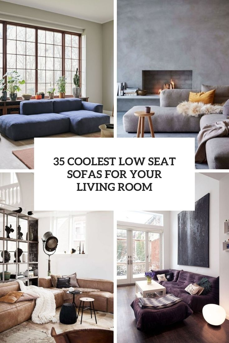 35 Coolest Low Seat Sofas For Your Living Room
