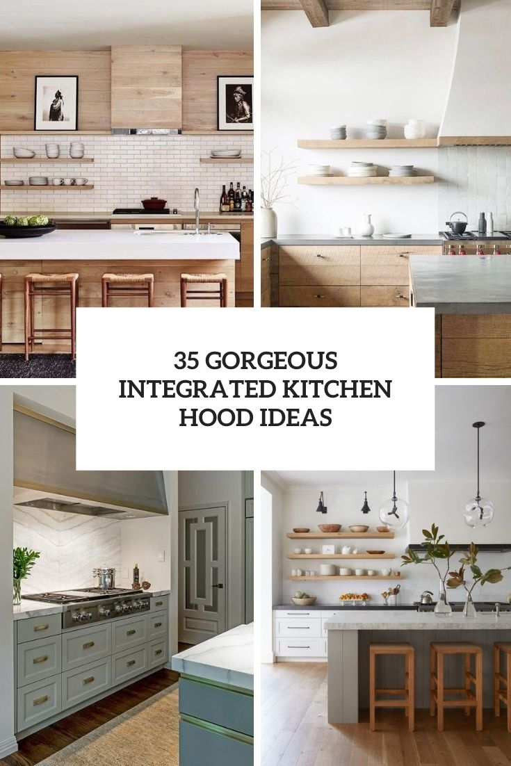 35 Gorgeous Integrated Kitchen Hood Ideas