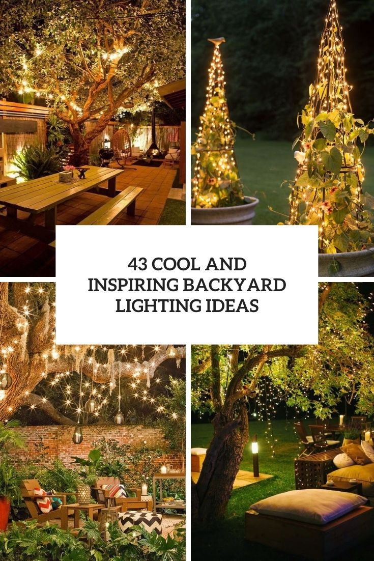 43 Cool And Inspiring Backyard Lighting Ideas