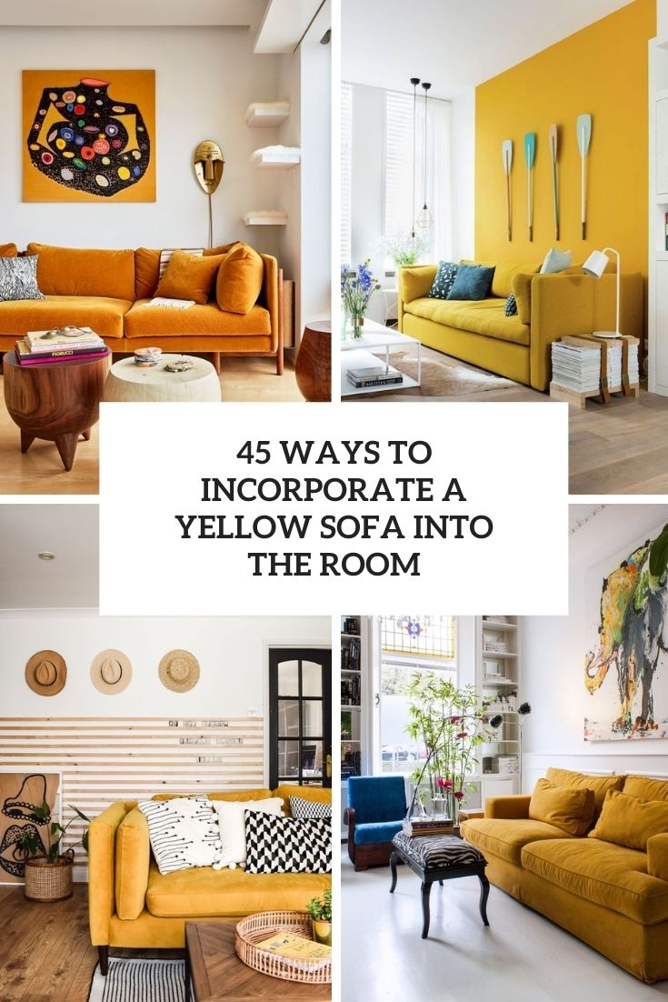 45 Ways To Incorporate A Yellow Sofa Into Your Room
