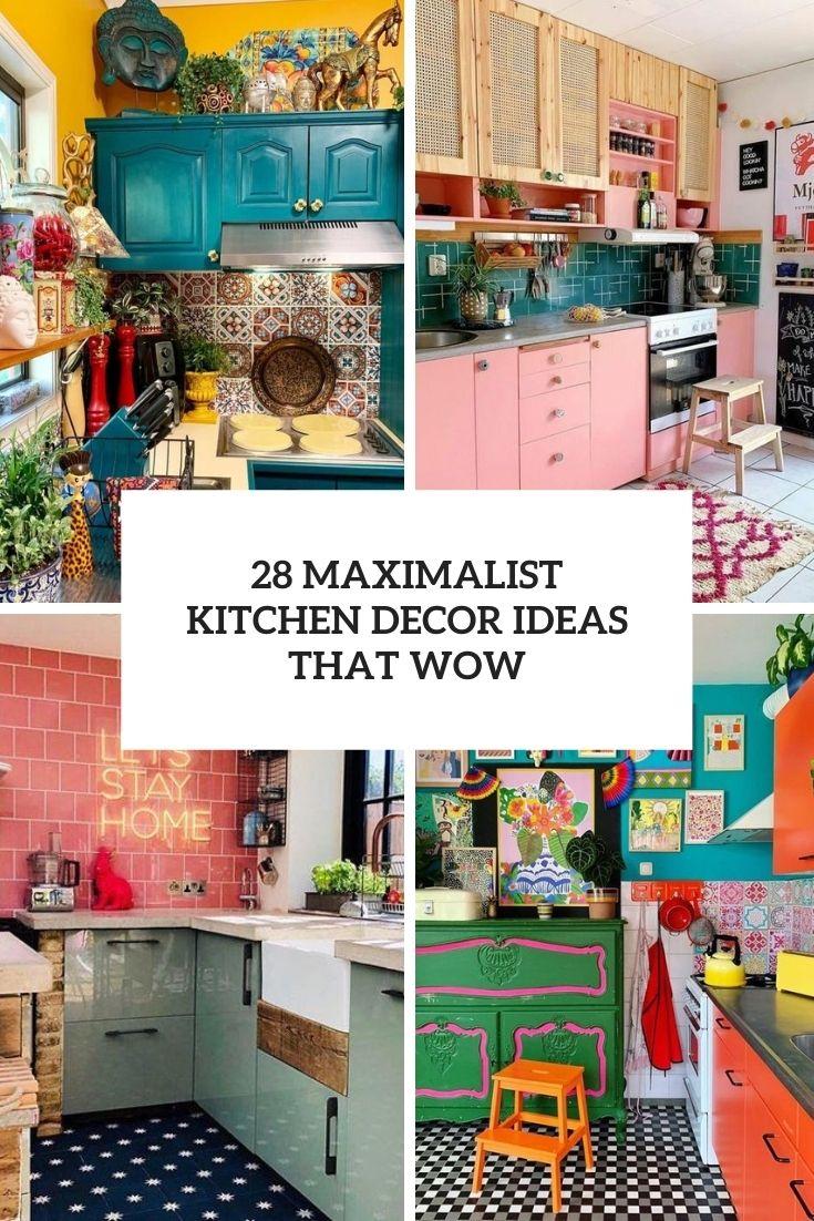 28 Maximalist Kitchen Decor Ideas That Wow