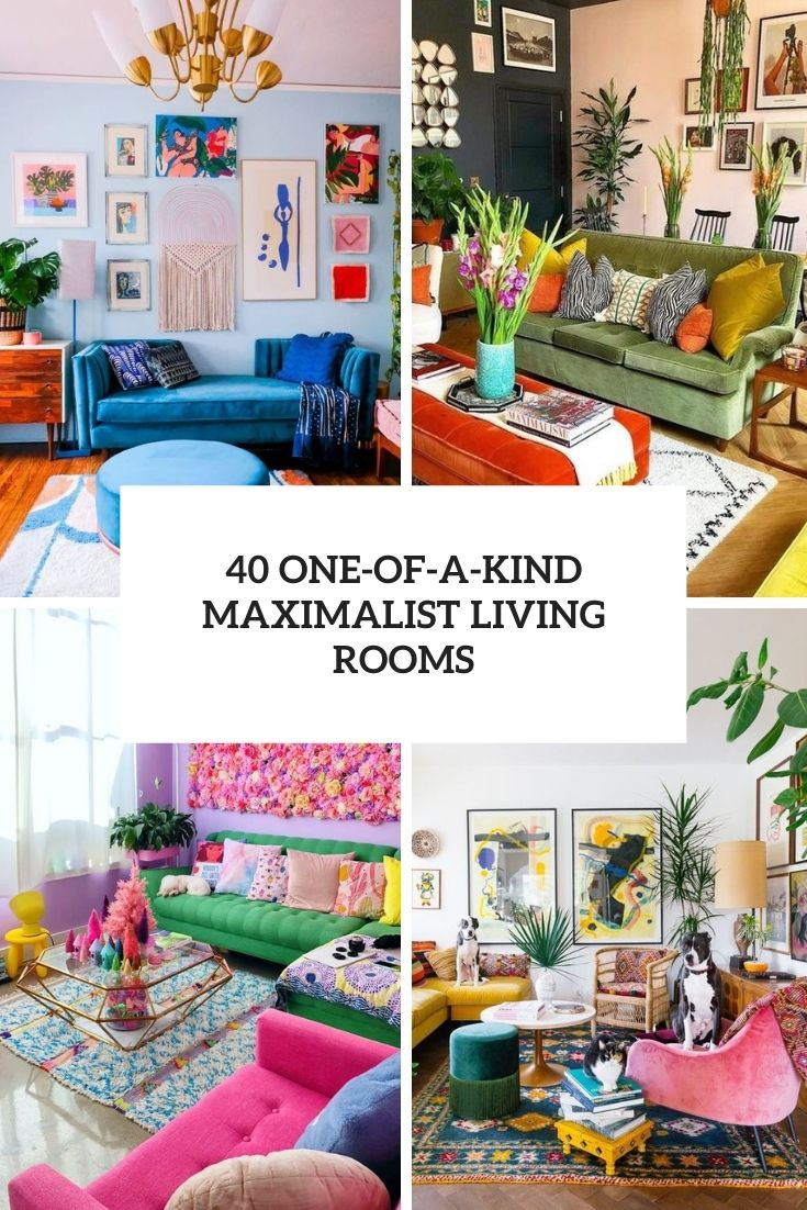 40 One-Of-A-Kind Maximalist Living Rooms
