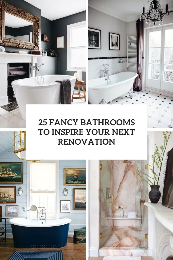 25 Fancy Bathrooms To Inspire Your Next Renovation