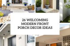 26 welcoming modern front porch decor ideas cover