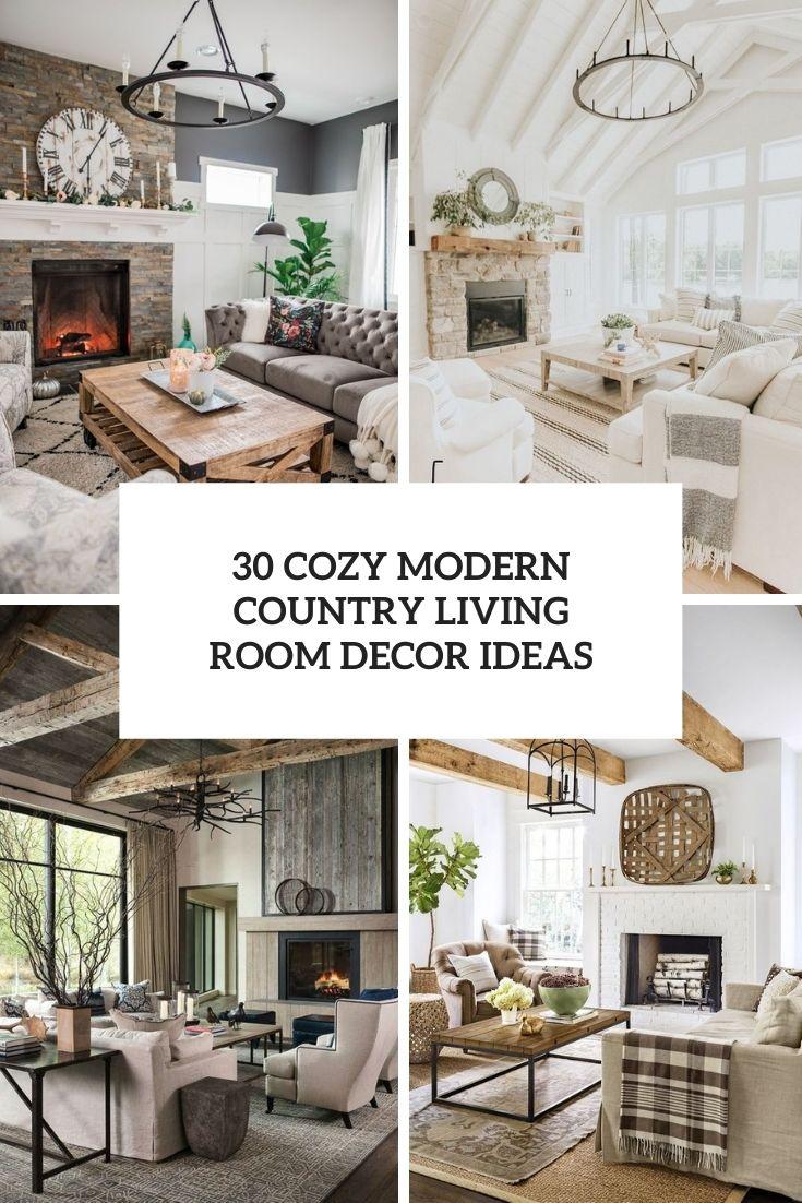 30 Cozy Modern Country Living Room Decor Ideas
