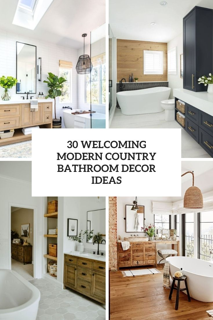 30 Welcoming Modern Country Bathroom Decor Ideas