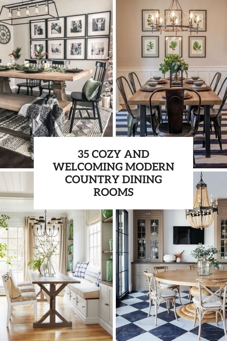 35 Cozy And Welcoming Modern Country Dining Rooms