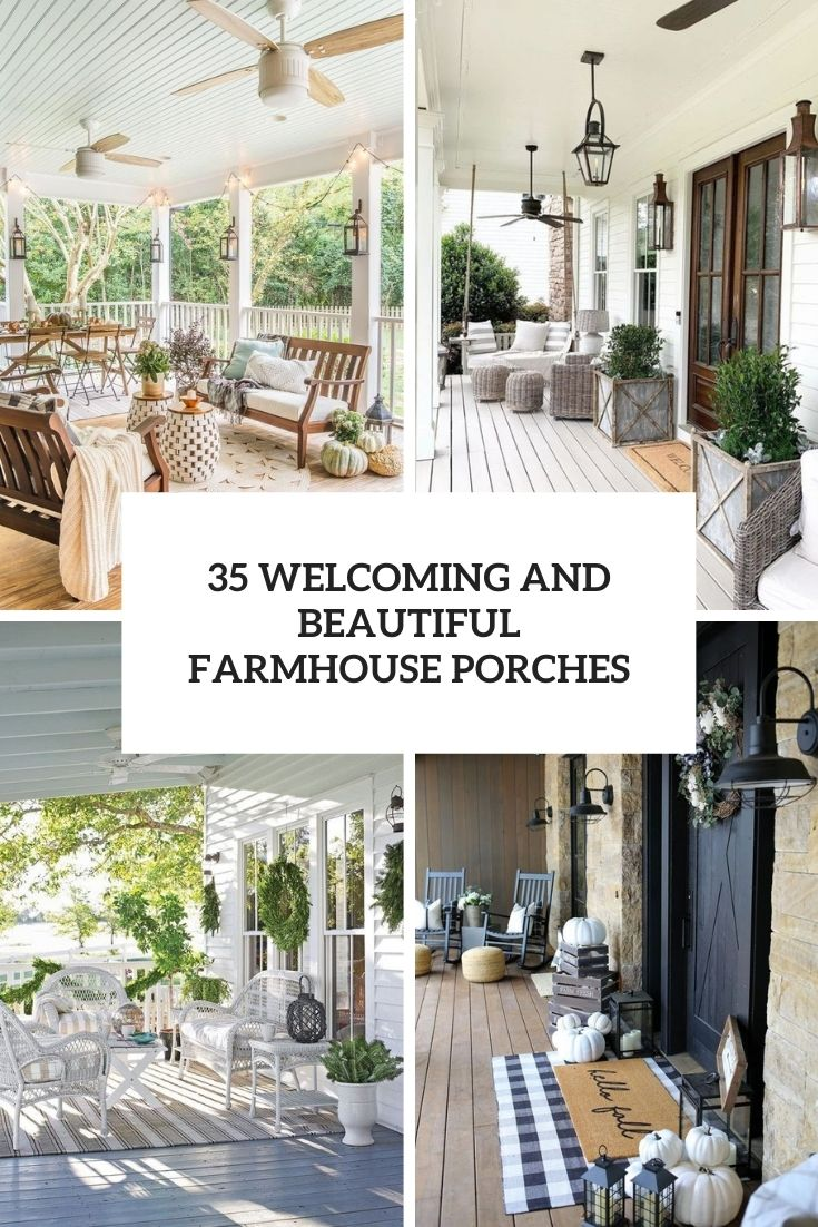 35 Welcoming And Beautiful Farmhouse Porches