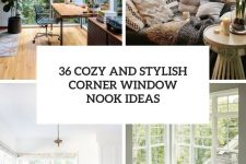 36 cozy and stylish corner window nook ideas cover
