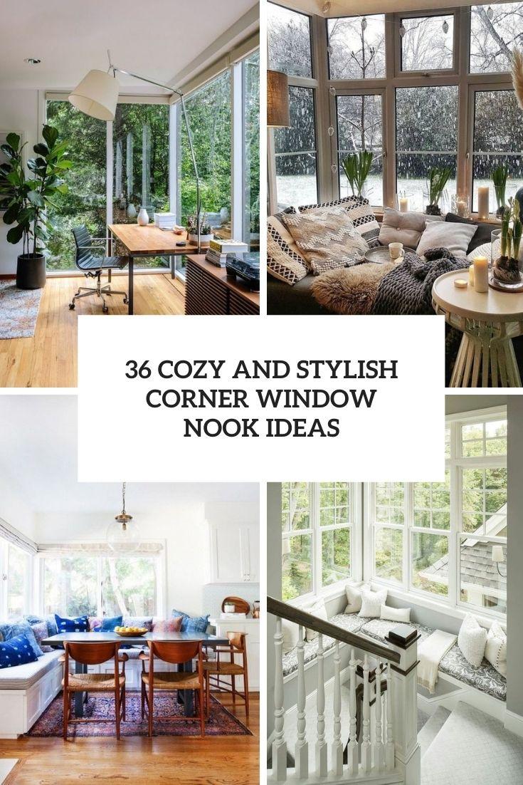 36 Cozy And Stylish Corner Window Nook Ideas