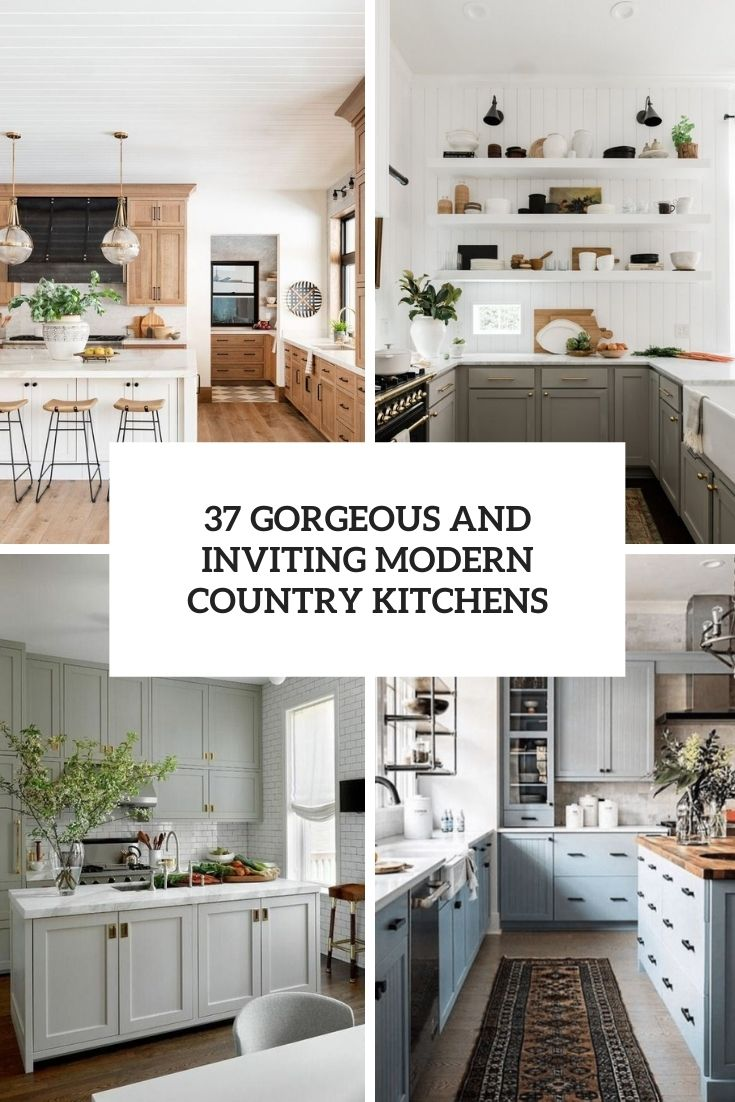 37 Gorgeous And Inviting Modern Country Kitchens