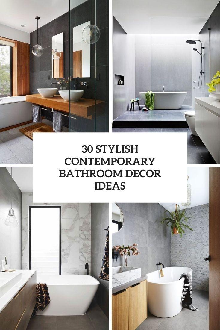 30 Stylish Contemporary Bathroom Decor Ideas