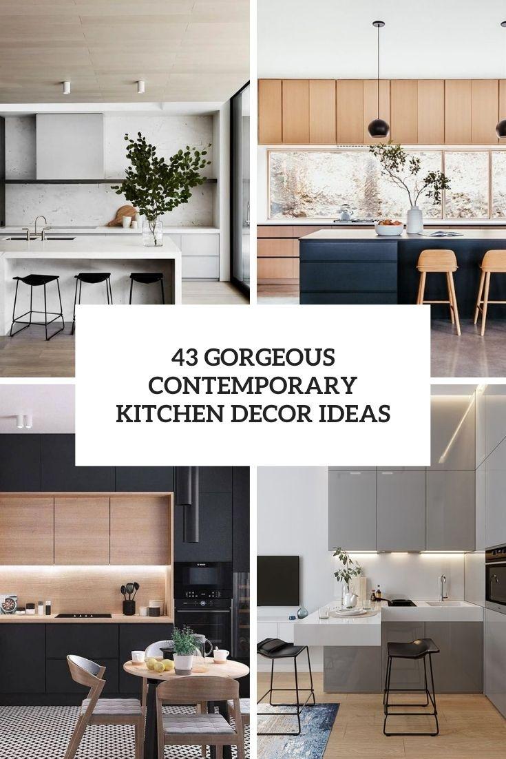 43 Gorgeous Contemporary Kitchen Decor Ideas