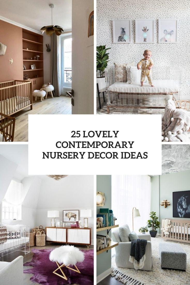 25 Lovely Contemporary Nursery Decor Ideas