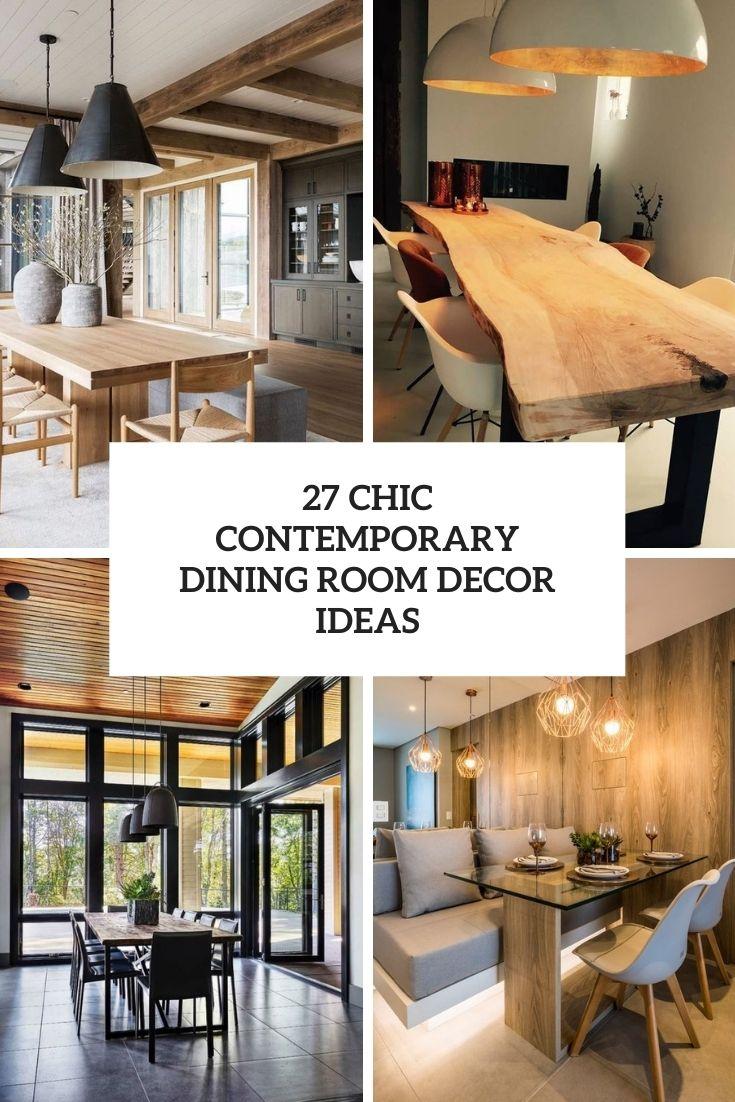 27 Chic Contemporary Dining Room Decor Ideas