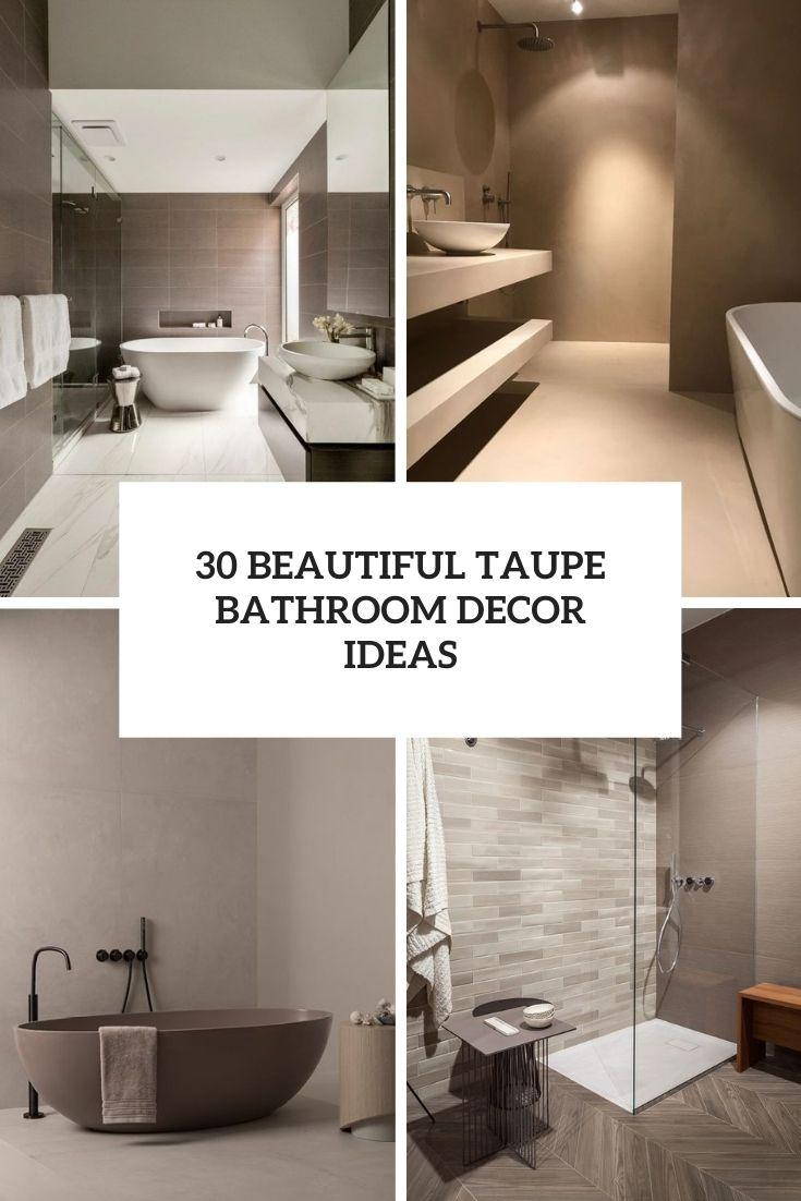30 Beautiful Taupe Bathroom Decor Ideas
