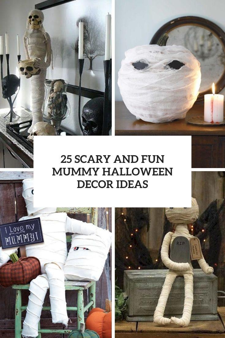 25 Scary And Fun Mummy Halloween Decor Ideas