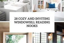 28 cozy and inviting windowsill reading nooks cover