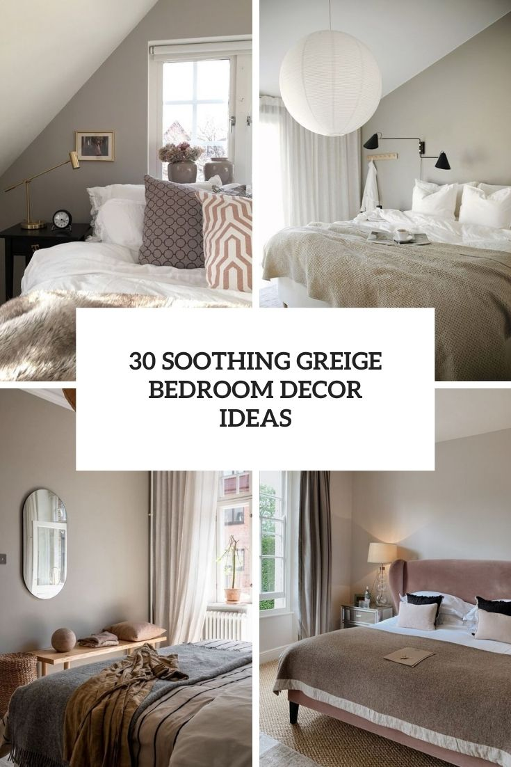 30 Soothing Greige Bedroom Decor Ideas