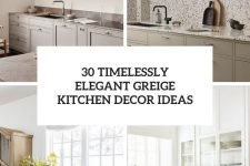 30 timelessly elegant greige kitchen decor ideas cover