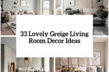 33 lovely greige living room decor ideas cover
