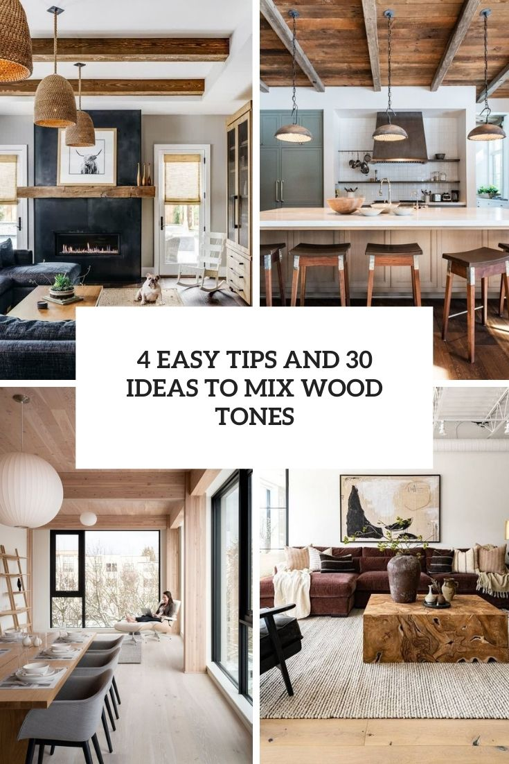 4 Easy Tips And 30 Ideas To Mix Wood Tones
