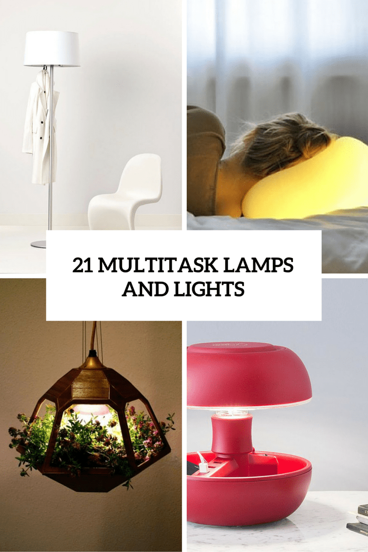 21 Cool And Practical Multitask Lamps And Lights