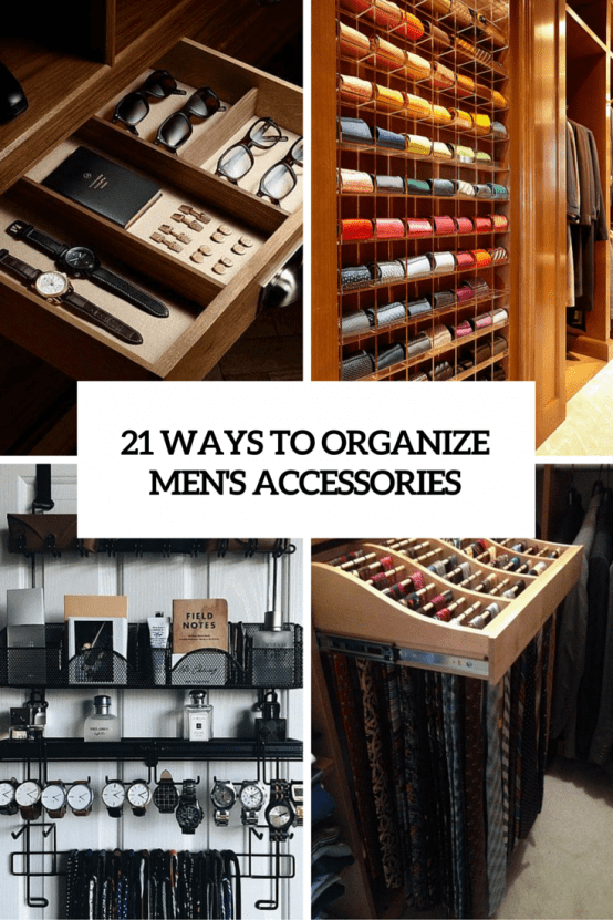 21 wyas to organize mens accessories cover