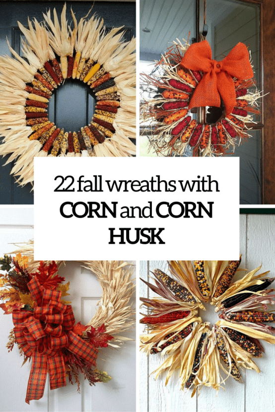 22 Awesome Fall Wreaths With Corn And Corn Husk