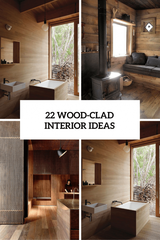 22 Wood-Clad Interior Ideas To Warm Up In The Winter